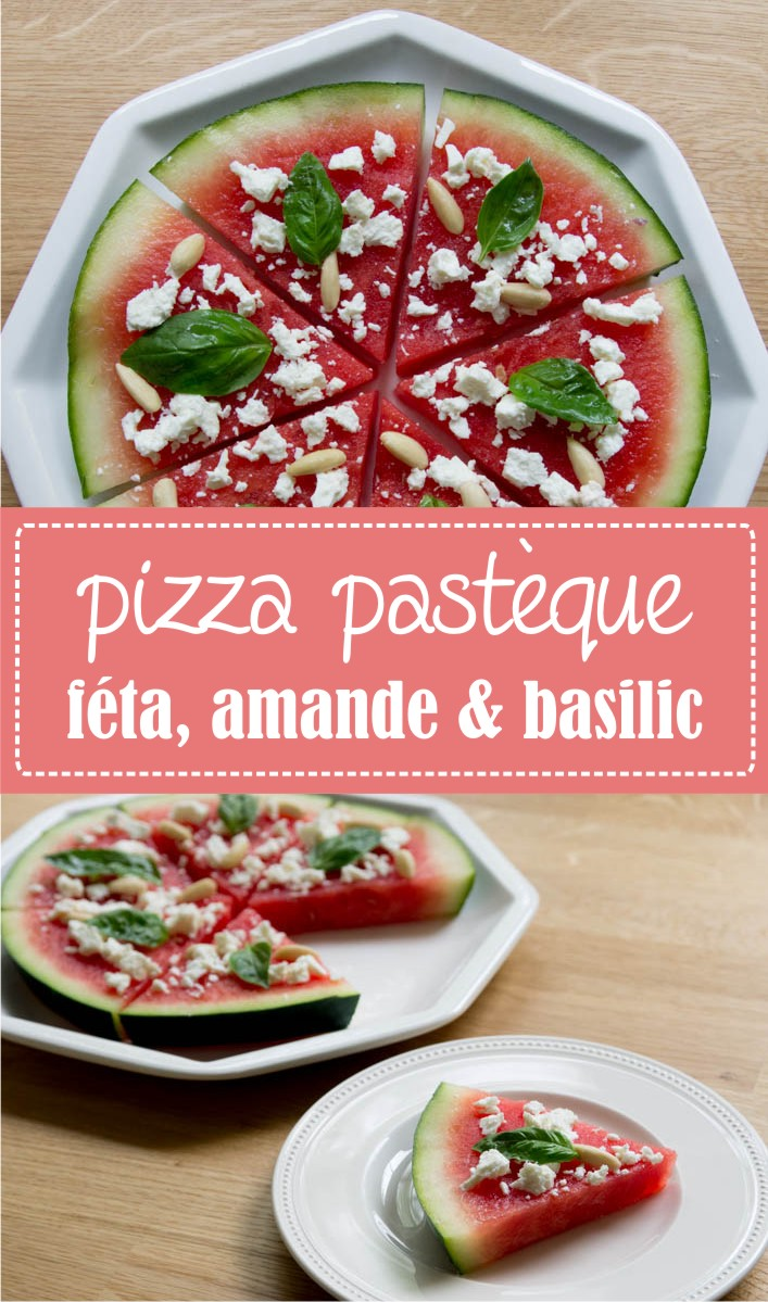 recette de pizza pastèque féta amande et basilic sur la godiche