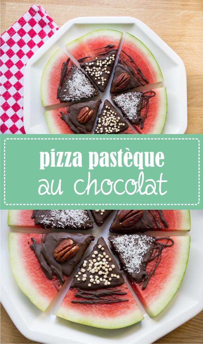 Recette de pizza pastèque sucrée au chocolat sur la godiche